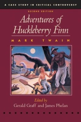 Edited: Adventures of Huckleberry Finn (Case Studies in Critical Controversy)